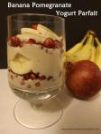 Banana Pomegranate Yogurt Parfait