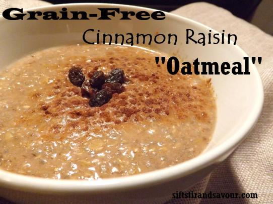 Grain-Free Cinnamon Raisin Oatmeal