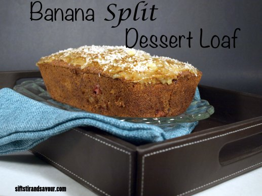 Banana Split Dessert Loaf